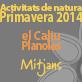 Activitats de Natura Primavera 2014 Mitjans